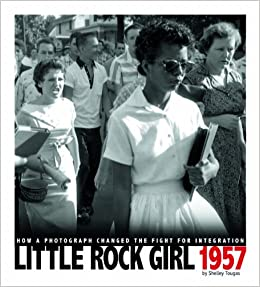 Amazon.com: Little Rock Girl 1957: How a Photograph Changed the Fight