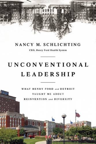 Download Unconventional Leadership: What Henry Ford and Detroit Taught Me about Reinvention and Diversity