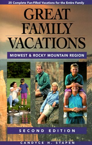 Great Family Vacations Midwest (Great Family Vacations Series)