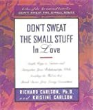 img - for DON'T SWEAT THE SMALL STUFF IN LOVE book / textbook / text book