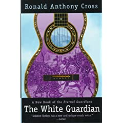 The White Guardian (Eternal Guardians) by Ronald Anthony Cross