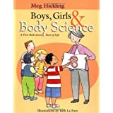 Boys, Girls & Body Science: A First Book About Facts of Lifeby Meg Hickling
