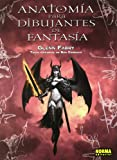 Anatomia para dibujantes de fantasia / Anatomy for Fantasy Artists: Una Guia Para La Creacion De Figuras De Accion Y Formas De Fantasia Para ... and Forms of Fantasy for Il (Spanish Edition) (8498143462) by Fabry, Glenn