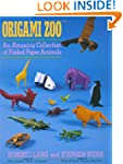 Origami Zoo: An Amazing Collection of...