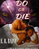 Do Or Die (Surreal Blue Rogue Agent, A New Paranormal Romance Book 1)