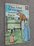 The Old Woman and Her Pig (Well Loved Tales)