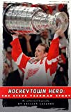 Hockeytown Hero : The Steve Yzerman Story