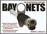 Bayonets - An Illustrated History