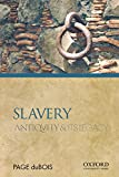 Slavery: Antiquity and Its Legacy (Ancients & Moderns)