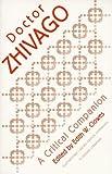 "Pasternak's ""Dr. Zhivago"": A Critical Companion (Northwestern/Aatseel Critical Companions to Russian Literature)"