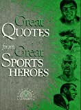 img - for Great Quotes from Great Sports Heroes book / textbook / text book