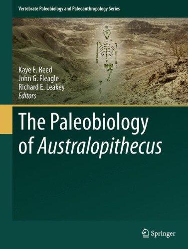 The Paleobiology of Australopithecus (Vertebrate Paleobiology and Paleoanthropology)