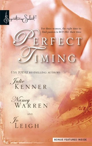 Perfect Timing: Those Were The Days Pistols At Dawn Time After Time (Harlequin Signature Select), Julie Kenner, Nancy Warren, Jo Leigh