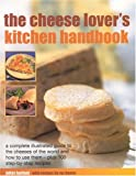 The Cheese-Lover's Kitchen Handbook (Illustrated Encyclopedia) (1842159453) by Harbutt, Juliet