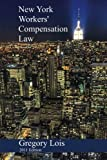 New York Workers' Compensation Law: 2011 Edition