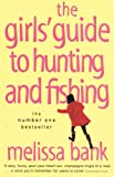 The Girls' Guide to Hunting and Fishing (0140292683) by Bank, Melissa