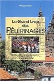 echange, troc Philippe Olivier - Le grand livre des pèlerinages