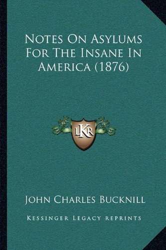 Notes on Asylums for the Insane in America (1876)