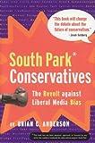 South Park Conservatives: The Revolt Against Liberal Media Bias