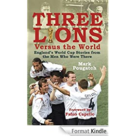 Three Lions Versus the World: England's World Cup Stories from the Men Who Were There