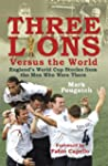 Three Lions Versus the World: England...