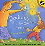 Daddies Are for Catching Fireflies (Lift-the-Flap)