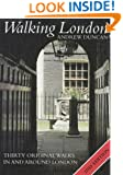 Walking London: Thirty Original Walks In and Around London