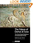 The Palace of Darius at Susa: The Gre...