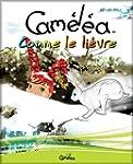Livre pour enfants: Cam�l�a comme le...