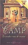echange, troc Candace Camp - Le rendez-vous de minuit