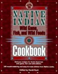 Native Indian Wild Game, Fish &amp; Wild...