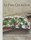 Le Pain Quotidien : Les authentiques recettes du Pain Quotidien