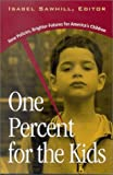 One Percent for the Kids: New Policies, Brighter Futures for America's Children