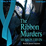 The Ribbon Murders (       UNABRIDGED) by Sharon Ervin Narrated by Janean Jorgensen