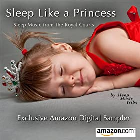 Sleep Like a Princess (Exclusive Amazon Digital Sampler for Sleep & Lullaby Music)