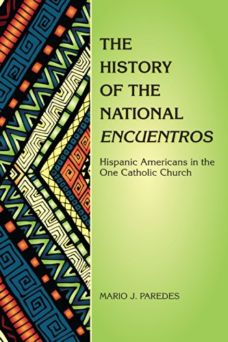 The History of National Encuentros: Hispanic Americans in the One Catholic Church