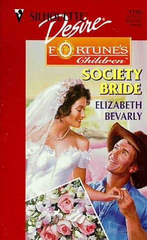Society Bride  (Fortune'S Children:  The Brides) (Silhouette Desire, 1196), ELIZABETH BEVARLY