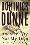 Another City, Not My Own: A Novel in the Form of a Memoir