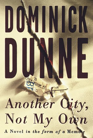 Another City, Not My Own: A Novel in the Form of a Memoir, DOMINICK DUNNE