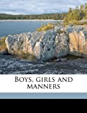 img - for Boys, girls and manners book / textbook / text book