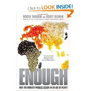Enough: Why the World's Poorest Starve in an Age of Plenty.