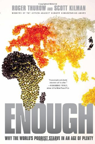 Enough: Why the World's Poorest Starve in an Age of Plenty