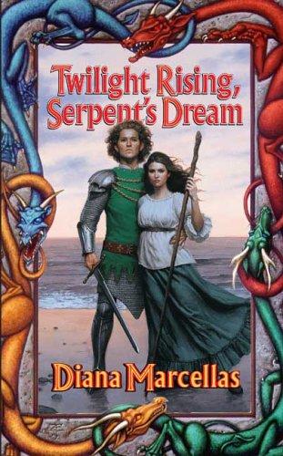 Twilight Rising, Serpents Dream, DIANA MARCELLAS
