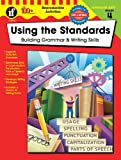 Using the Standards, Grade 4: Building Grammar & Writing Skills (The 100+ Series™)