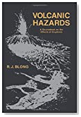 Volcanic Hazards: A Sourcebook on the Effects of Eruptions