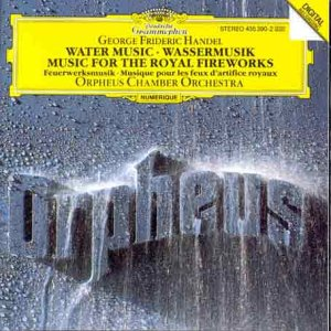 Handel: Music for the Royal Fireworks - Water Music