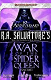 R.A. Salvatores War of the Spider Queen, Volume I: Dissolution, Insurrection, Condemnation
