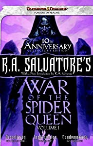 R.A. Salvatore's War of the Spider Queen, Volume I: Dissolution, Insurrection, Condemnation by Richard Lee Byers, Thomas M. Reid and Richard Baker