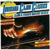 Best Of Louisiana Cajun Classics : Cajun & Zydeco's Greatest Artists