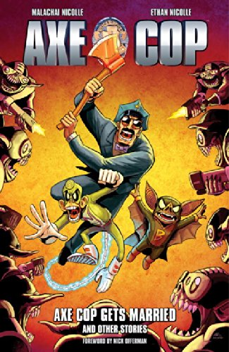 Axe Cop Volume 5: Axe Cop Gets Married and Other Stories PDF